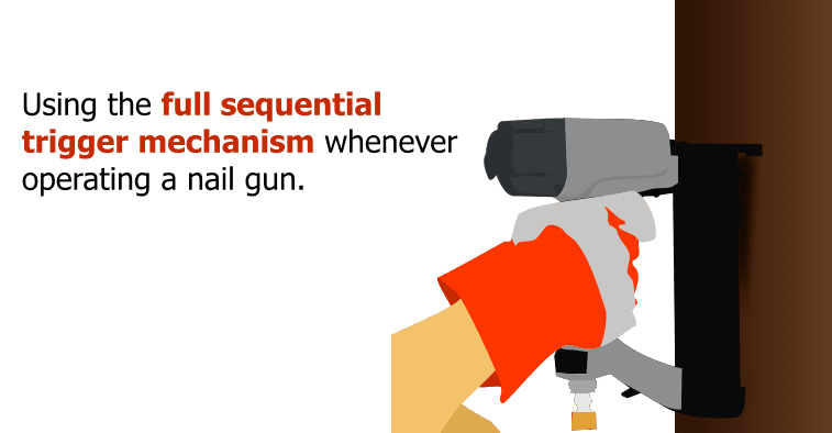Using the full sequential trigger mechanism whenever operating a nail gun.