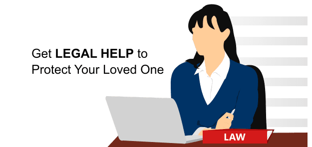 Get Legal Help to Protect Your Loved One