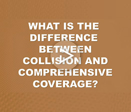 What is the Difference Between Collision and Comprehensive Coverage? | Auto Accident FAQ