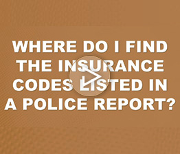 Where do I Find the Insurance Codes Listed in the Police Report? | Auto Accident FAQ