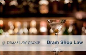 Demas Law Group Dram Shop Law