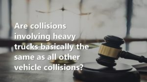 Are collisions involving heavy trucks the same as other vehicle collisions?