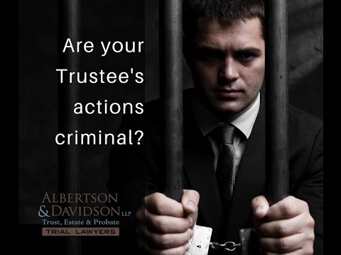 Top 10 Trust and Will Myths: Episode 9 Are your Trustee's actions criminal?