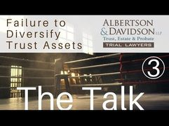 Trust Law Course 9 — Lesson 3: The Talk – Failure to Diversify Trust Assets