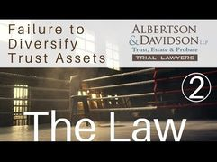 Trust Law Course 9 — Lesson 2: The Law – Failure to Diversify Trust Assets