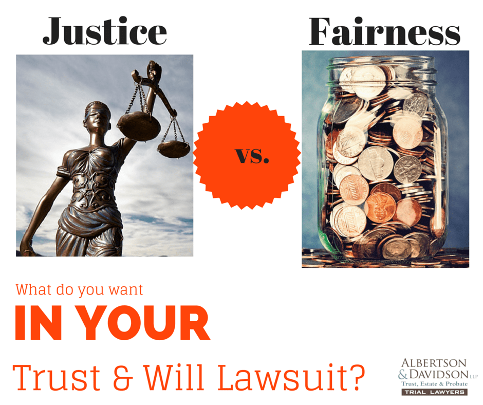 Justice vs. Fairness in Trust and Will lawsuit