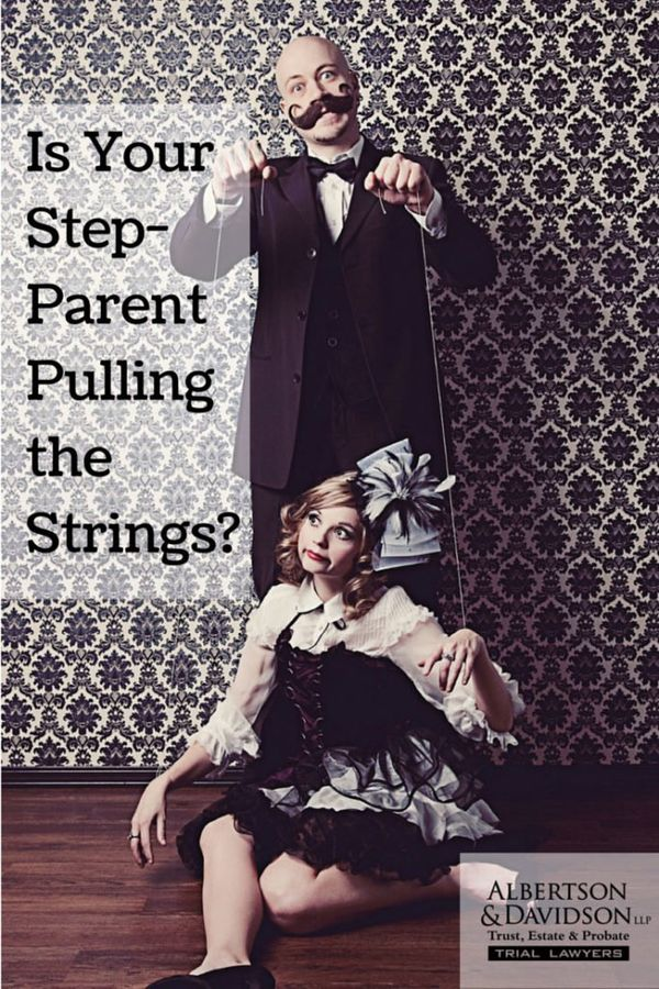 Is you step-parent pulling the strings?