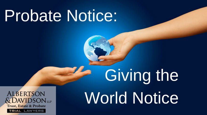 Probate notice: Giving the world notice
