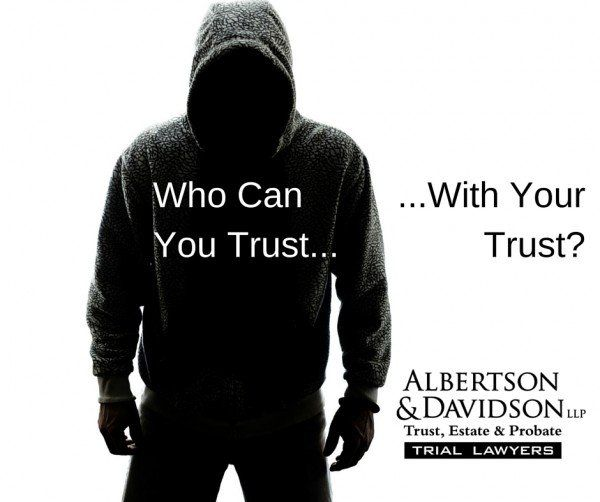 Who can you trust.. with your Trust?