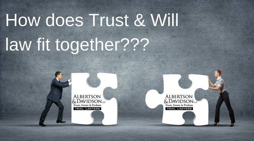 How does Will and Trust fit together?