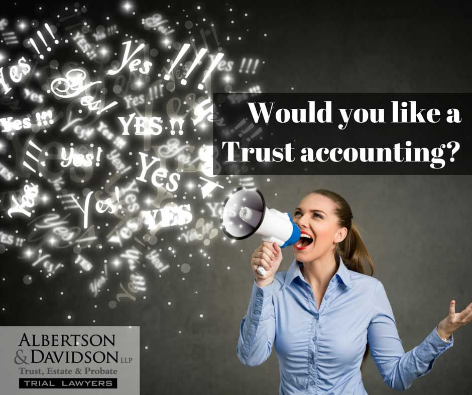 "woman asking, ""Would you like a Trust accounting?"""