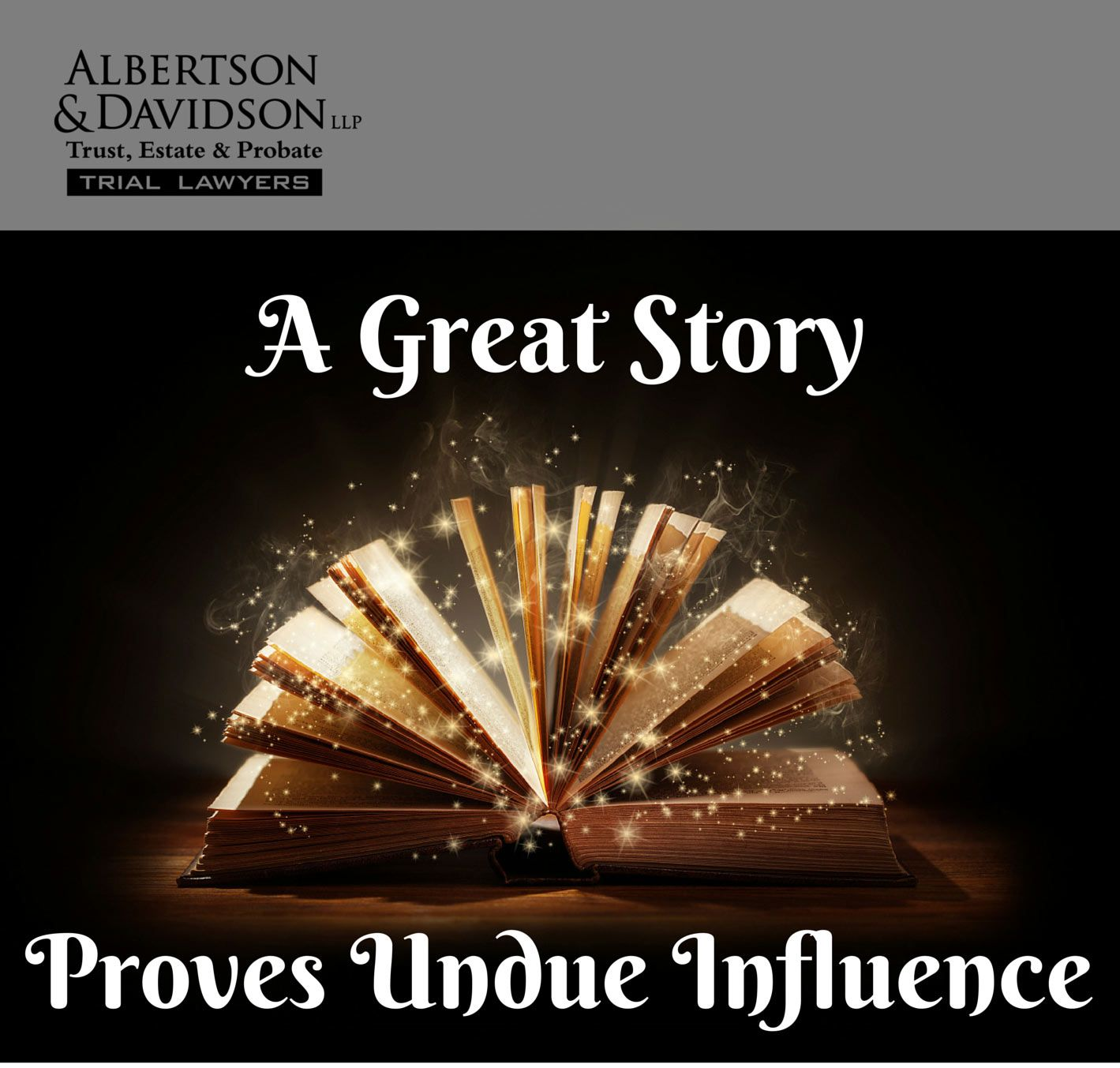 a great story proves undue influence