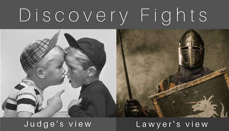 Discovery Fights: Judge's view and Lawyer's view