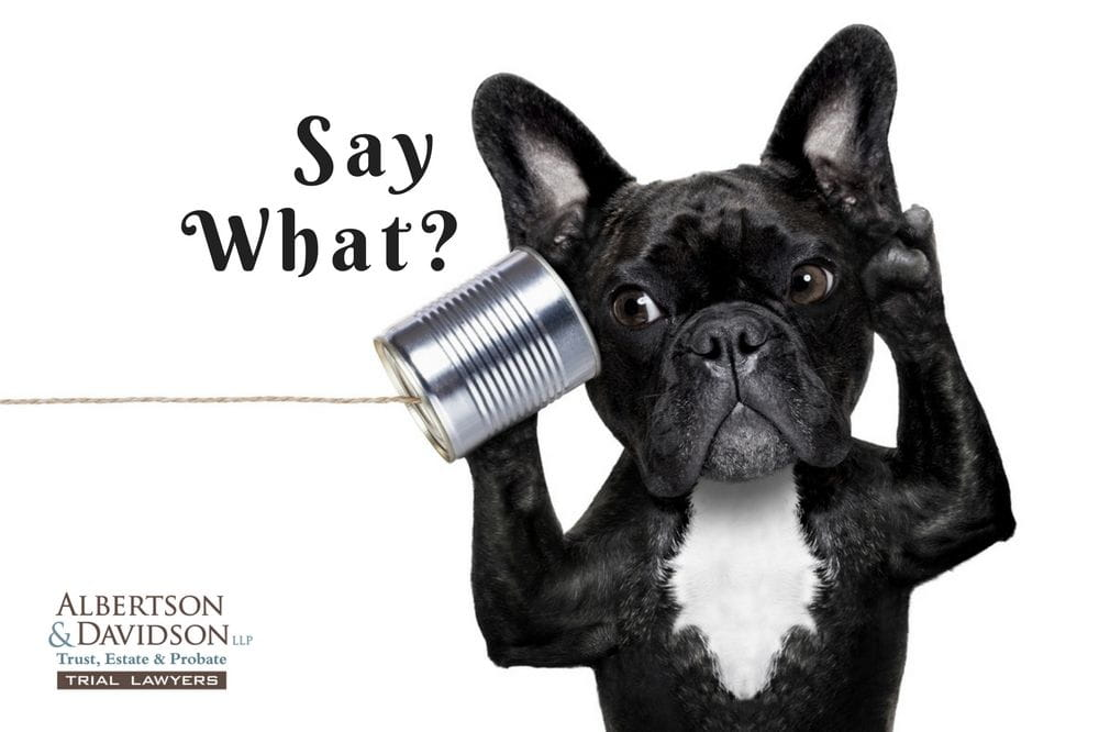 Say what? - Creating Oral Trusts | Albertson & Davidson, LLP