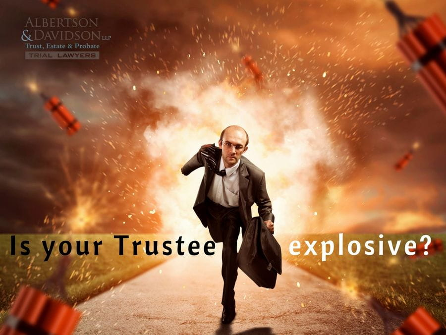 Is your Trustee explosive?