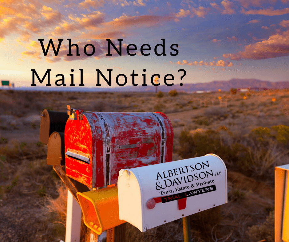 Who needs mail notice of Probate in the state of California?