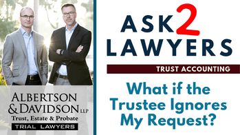 What if the trustee ignores my request for a trust accounting_