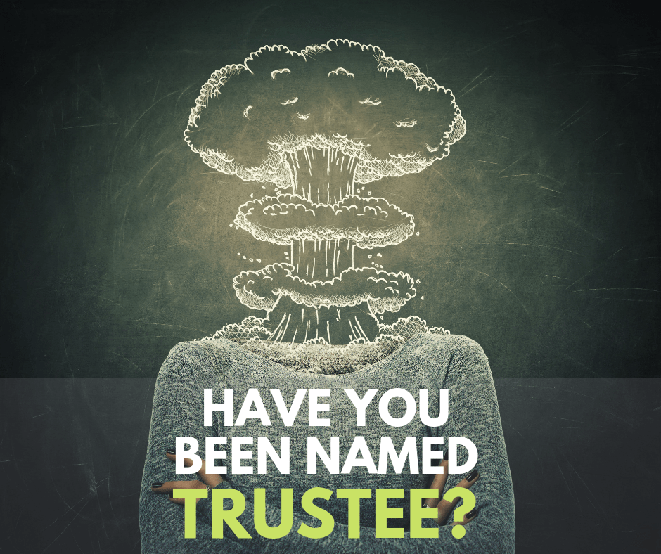 Person overwhelmed by becoming a Trustee in California.