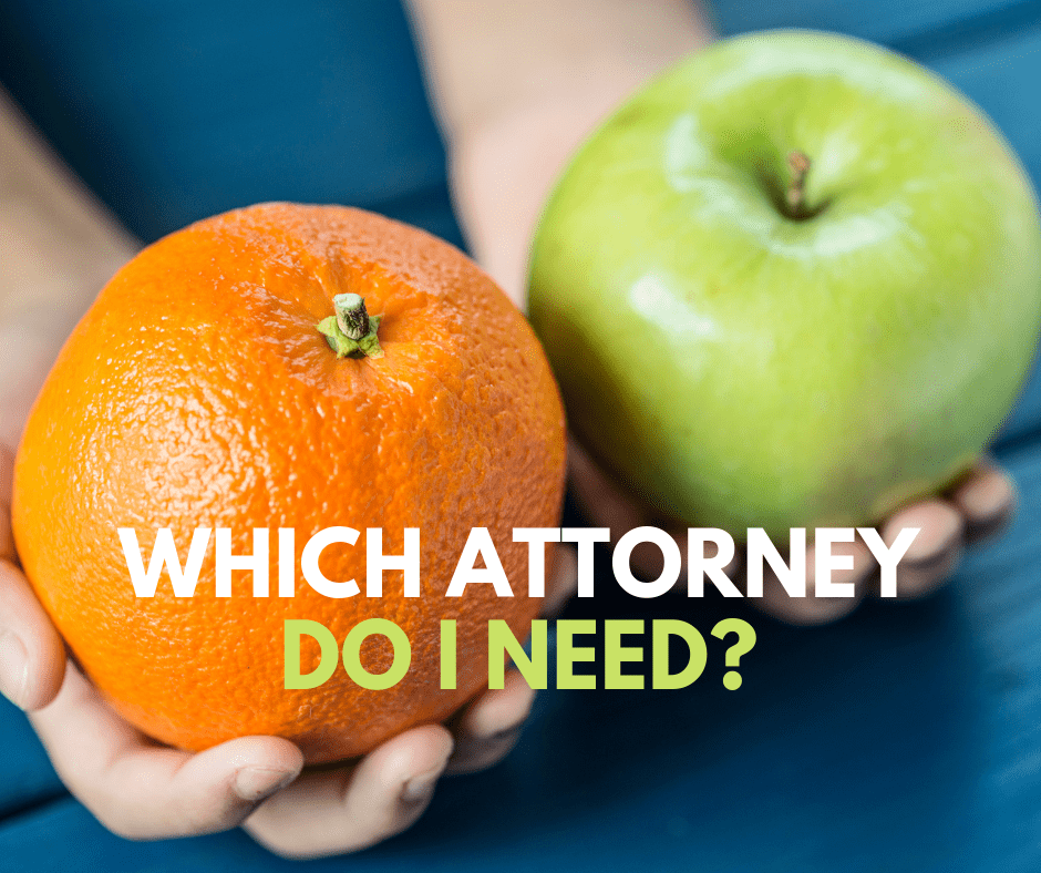Which attorney do I need?