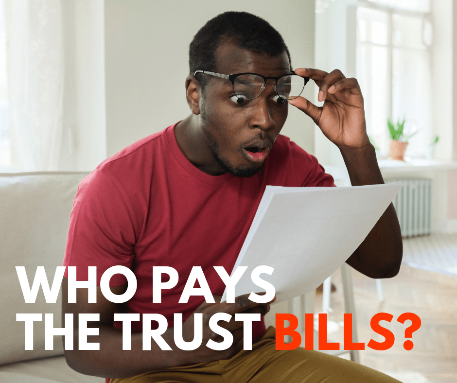 Who Pays Trust Bills?