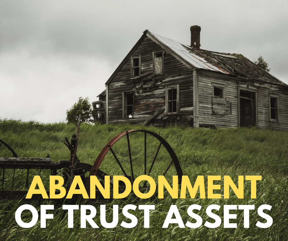 Can you abandon trust assets?