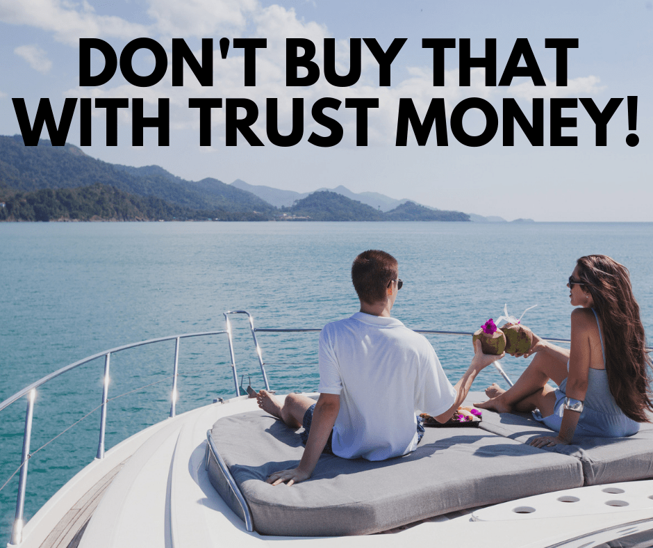 There are certain things that shouldn't be paid for with trust money.
