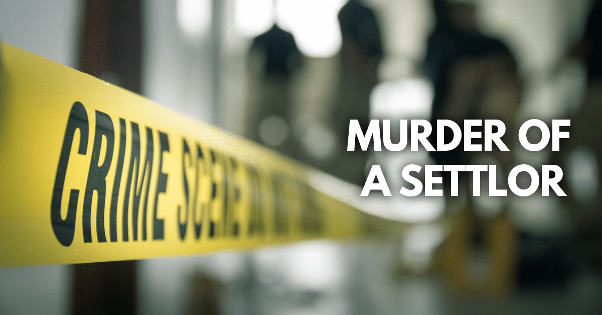 Crime scene tape with text 'Murder of a settlor' on image