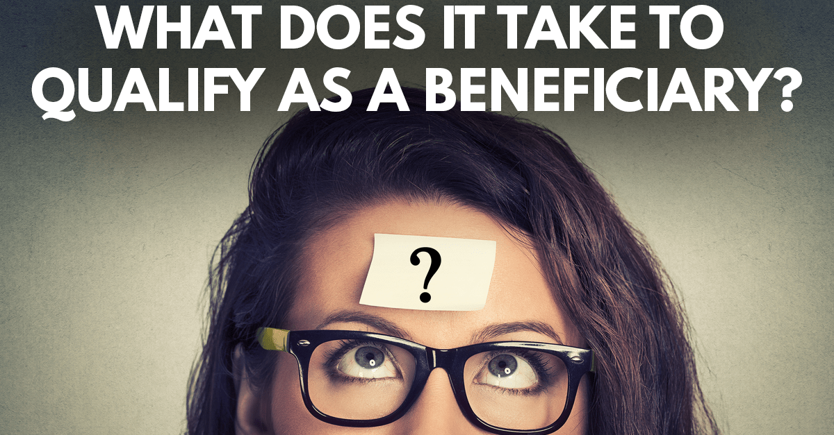Image of a woman with a sticky note with a question mark on her forehead with the words ' What does it take to qualify as a beneficiary'