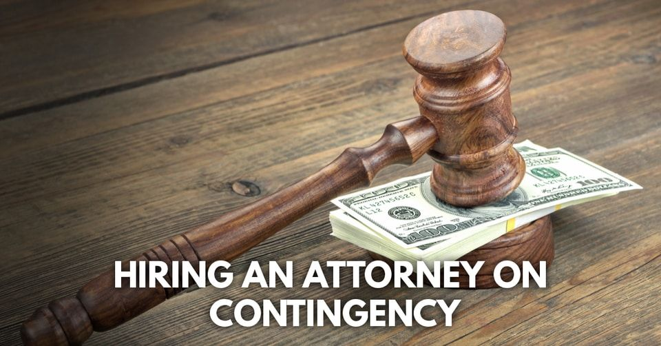 hiring an attorney on contingency
