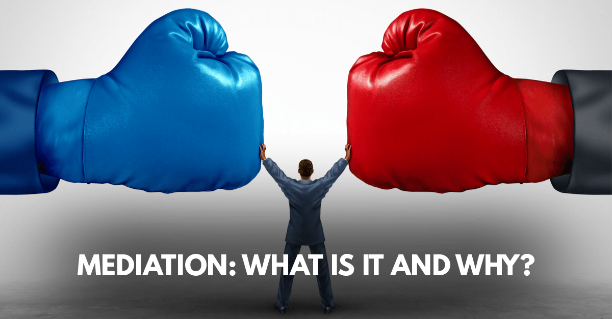 man holding two giant boxing gloves apart to symbolize mediation with the caption 'mediation: what is it? and why?