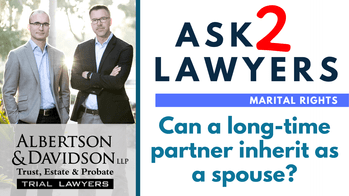 Ask 2 Lawyers: Can a Non-Married Partner Inherit?