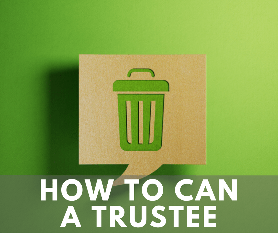 You can remove a bad trustee illustration with a trash can