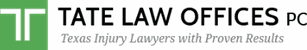 TATE LAW OFFICES, P.C. Texas Injury Lawyers with Proven Results