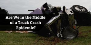 Are we in the middle of a truck accident epidemic?