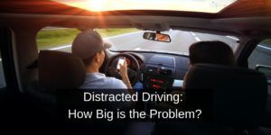 Distracted-Driving-How-Big-is-the-Problem?