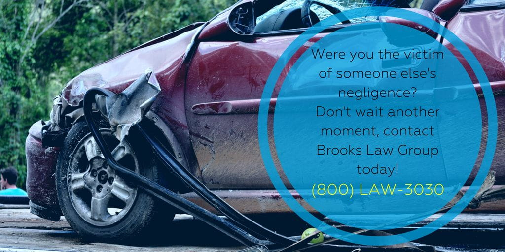 Were you the victim of someone's negligence? Contact us today! - Brooks Law Group