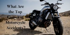 What are the top causes of motorcycle accidents?
