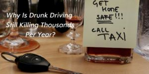 Why-Is-Drunk-Driving-Still-Killing-Thousands-Per-Year?