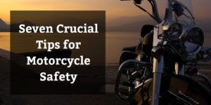 Seven Crucial Tips for Motorcycle Safety - Brooks Law Group