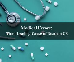 Medical Errors are the Third Leading Cause of Death in Our Country - Brooks Law Group
