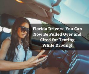 • What You Need to Know About Florida's New Texting While Driving Ban