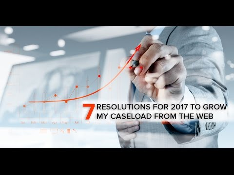 7 Resolutions For 2017 To Grow My Caseload From The Web