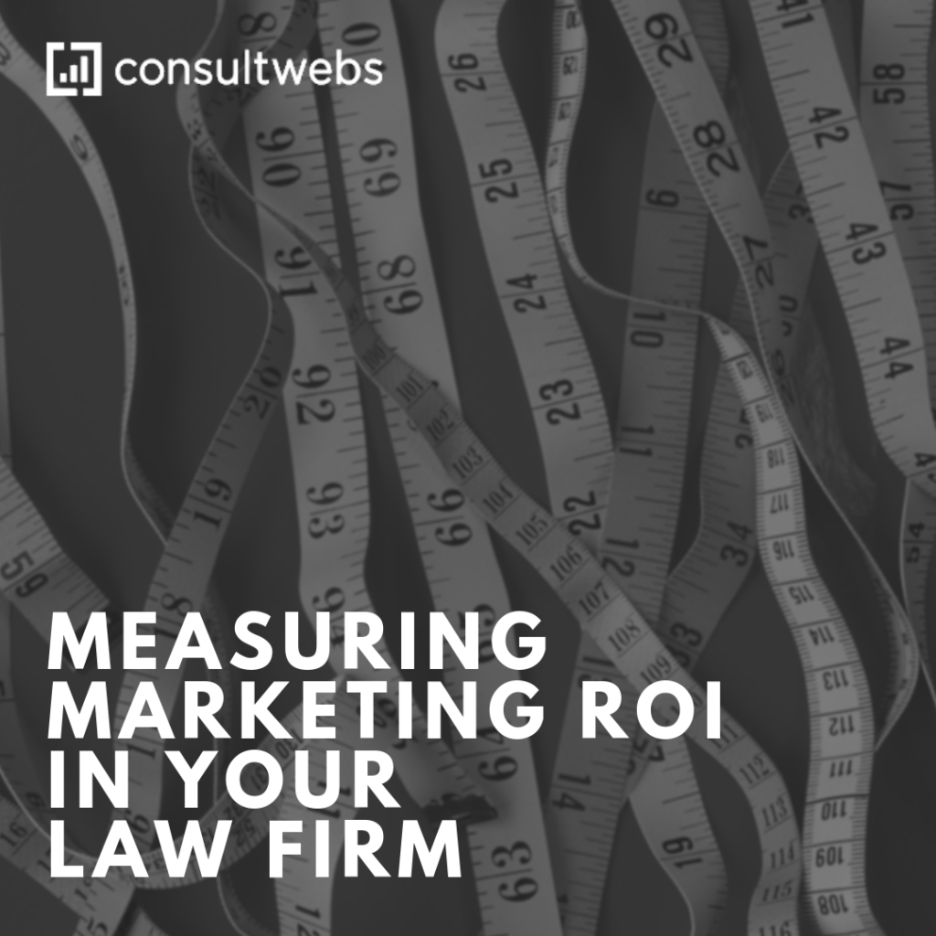 measuring marketing roi in your law firm