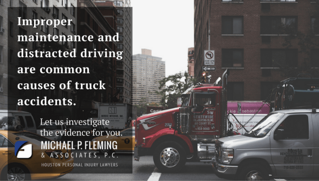 Improper maintenance and distracted driving are common causes of truck accidents in Houston