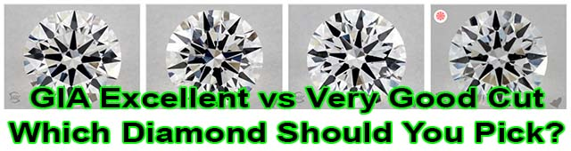 GIA Excellent vs Very Good cut diamonds, which should you choose?