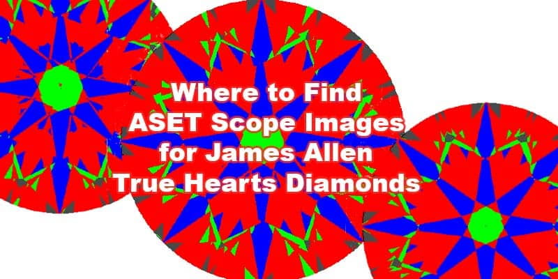 Where to find ASET Scope images for James Allen True Hearts diamonds