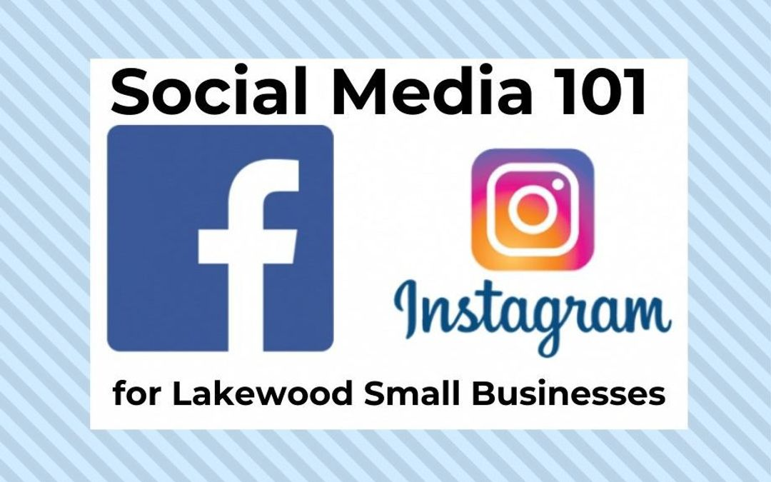 "LakewoodAlive to host ""Social Media 101 for Lakewood Small Businesses"" Free Webinar on April 1"