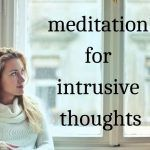woman sitting down looking at meditation for intrusive thoughts writing