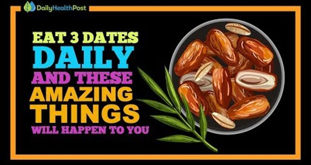 Eat 3 Dates Daily - Eat 3 Dates Daily and These 6 Things Will Happen To Your Body!