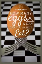 How Many Eggs a Day Can You Safely Eat-